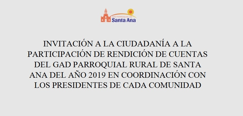 INVITACIÓN A LA CIUDADANÍA A LA PARTICIPACIÓN DE RENDICIÓN DE CUENTAS DEL GAD SANTA ANA - 2019